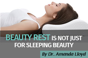 Get Your Beauty Rest, Article By Dr. Amanda Lloyd, Dermatologist